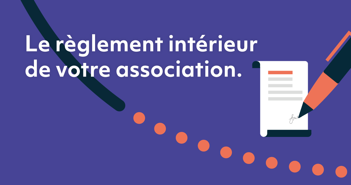 Comment faire un règlement intérieur d'une association ?